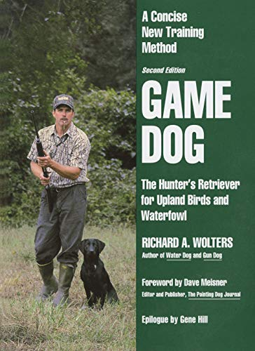 9780525939429: Game Dog: The Hunter's Retriever for Upland Birds and Waterfowl - A Concise New Training Method