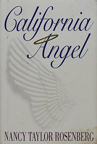 CALIFORNIA ANGEL (SIGNED): Rosenberg, Nancy Taylor