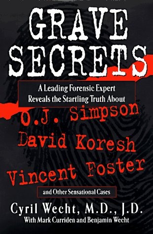 9780525939740: Grave Secrets: Leading Forensic Expert Reveals Startling Truth abt O J Simpson Vincent Foster D