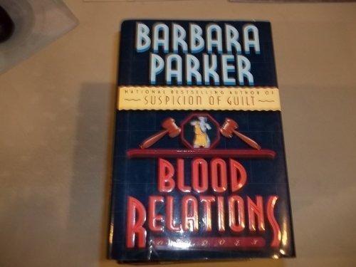 BLOOD RELATIONS = A NOVEL: PARKER BARBARA &