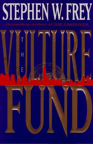 THE VULTURE FUND: Frey, Stephen W.