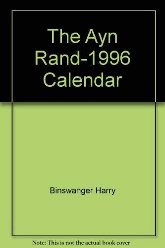 The Ayn Rand-1996 Calendar: Harry, Binswanger; Mary, Hunt