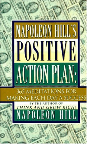 9780525939979: Napoleon Hill's Positive Action Plan: 365 Meditations for Making Each Day a Success