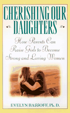 9780525940142: Cherishing Our Daughters: How Parents Can Raise Girls to Become Strong and Loving Women