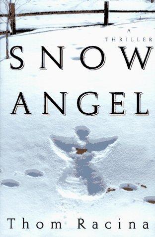 Snow Angel: Thom Racina