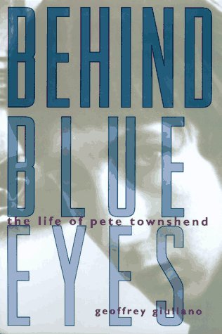 9780525940524: Behind Blue Eyes: The Life of Pete Townshend