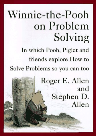 9780525940630: Winnie-the-Pooh on Problem Solving: In Which Pooh, Piglet and friends explore How to Solve Problems so you can too