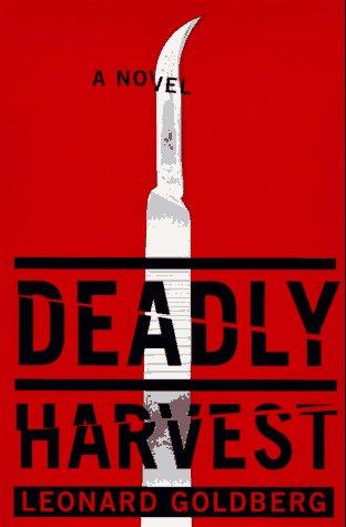 Deadly Harvest: Goldberg, Leonard