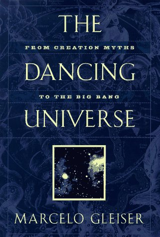 9780525941125: The Dancing Universe: From Creation Myths to the Big Bang