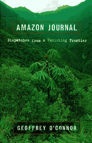 9780525941132: Amazon Journal: Dispatches from a Vanishing Frontier
