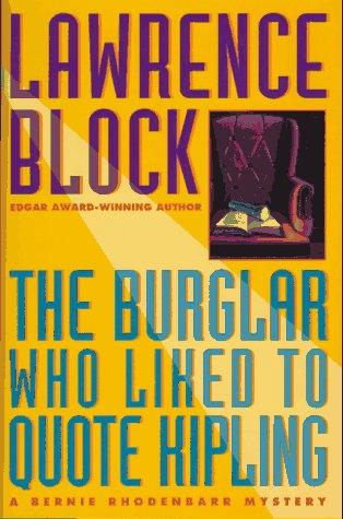 9780525941590: The Burglar Who Liked to Quote Kipling: A Bernie Rhodenbarr Mystery