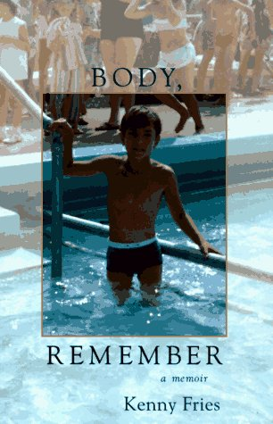 Body Remember: A Memoir: Fries, Kenny