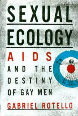 9780525941644: Sexual Ecology: The Birth of AIDS and the Destiny of Gay Men