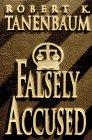 FALSELY ACCUSED (SIGNED): Tanenbaum, Robert K.