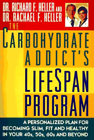 9780525941743: The Carbohydrate Addict's Lifespan Program: A Personalized Plan for becoming Slim, Fit, and Healthy your 40s 50s 60s and Beyond
