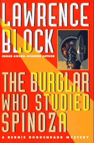 The Burglar Who Studied Spinoza (Bernie Rhodenbarr Mystery): Block, Lawrence