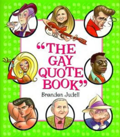 9780525941859: The Gay Quote Book: More Than 750 Absolutely Fabulous Things Gays Lesbians HaveSaid abt Each Other