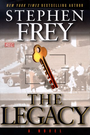 The Legacy: A Novel: Frey, Stephen W.