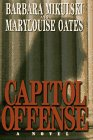 Capitol Offense: Mikulski, Barbara, and Oates, Marylouise
