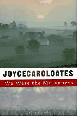We Were the Mulvaneys (0525942238) by Joyce Carol Oates