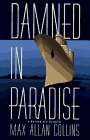 Damned in Paradise: Collins, Max Allan