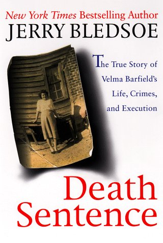 Death Sentence: The True Story of Velma Barfield's Life, Crimes, and Execution
