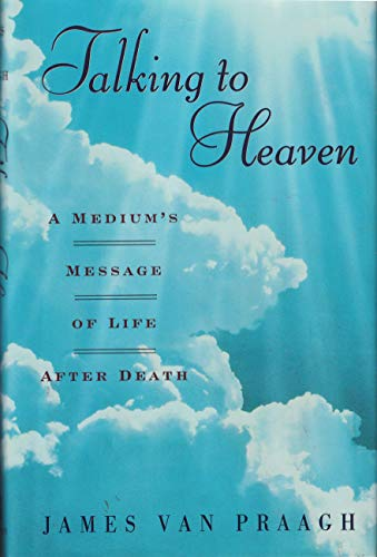 9780525942689: Talking to Heaven: A Medium's Message of Life After Death