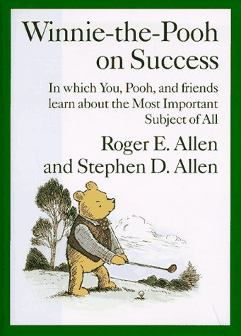9780525942931: Winnie-The-Pooh on Success: In Which You, Pooh, and Friends Learn about the Most Important Subject of All