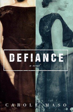 Defiance.: MASO, Carol.