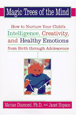9780525943082: Magic Trees of the Mind : How to Nurture Your Child's Intelligence, Creativity, and Healthy Emotions from Birth Through Adolescence