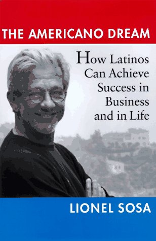 9780525943099: The Americano Dream: How Latinos Can Achieve Success in Business and in Life