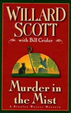 Murder in the Mist: Scott, Willard; Crider, Bill
