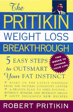 The Pritikin Weight Loss Breakthrough: Five Easy Steps to Outsmart Your Fat Instinct: Pritikin, ...