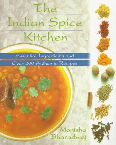 9780525943433: Indian Spice Kitchen: Essential Ingredients and Over 200 Authentic Recipes