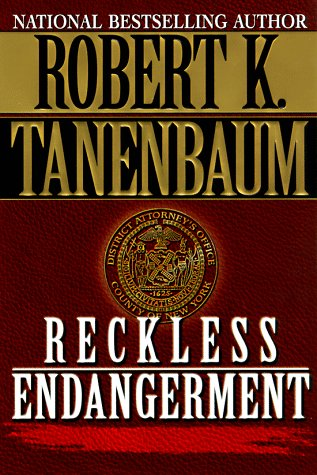 Reckless Endangerment: Tanenbaum, Robert K.