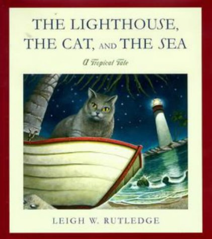 Lighthouse, the Cat, and the Sea, The:  A Tropical Tale (0525943498) by Rutledge, Leigh W.