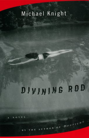 DIVINING ROD [SIGNED COPY]: Knight, Michael