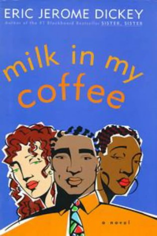 Milk In My Coffee: Eric Jerome Dickey