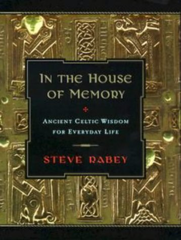 9780525944096: In the House of Memory: Ancient Celtic Wisdom for Everyday Life