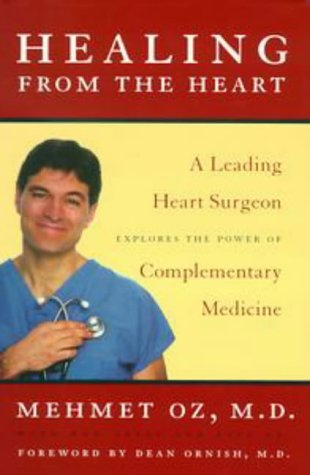 9780525944102: Healing from the Heart: A Leading Heart Surgeon Explores the Power of ComplementaryMedicine