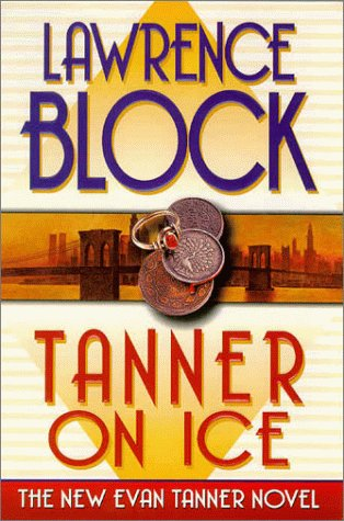 Tanner on Ice (Signed First Edition): Lawrence Block