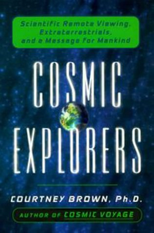9780525944300: Cosmic Explorers: Scientific Remote Viewing, Extraterrestrials, and a Message for Mankind