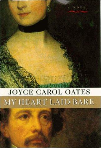 My Heart Laid Bare: Oates, Joyce Carol
