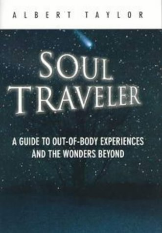 9780525944478: Soul Traveler: A Guide to Out-of-Body Experiences and the Wonders Beyond