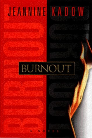 Burnout: Kadow, Jeannine
