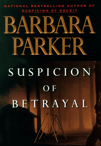 SUSPICION OF BETRAYAL (AUTHOR SIGNED): Parker, Barbara
