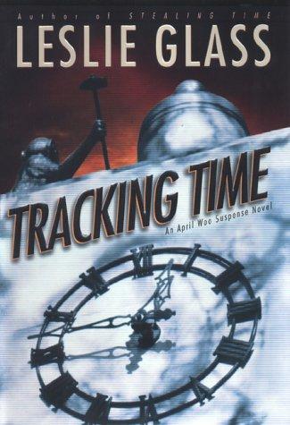9780525944690: Tracking Time: An April Woo Novel (April Woo Suspense Novels)