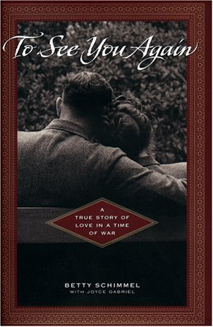 9780525944805: To See You Again: A True Story of Love in A Time of War