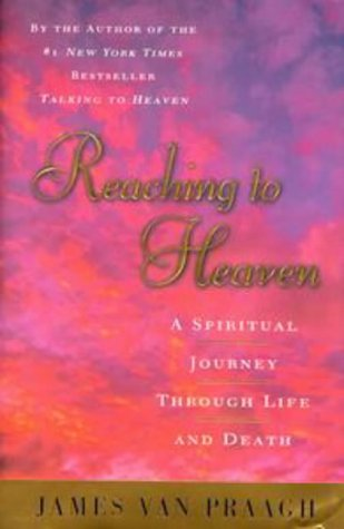 9780525944812: Reaching to Heaven: A Spiritual Journey through Life and Death