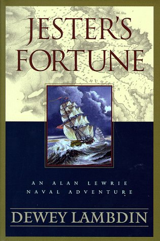 Jester's Fortune: An Alan Lewrie Naval Adventure (Alan Lewrie Naval Adventures) (0525944826) by Dewey Lambdin